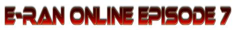 E-Ran Online Classic - Episode 7